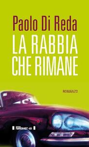 La rabbia che rimane - Paolo Di Reda - copertina