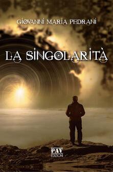 La singolarità - Giovanni Maria Pedrani - copertina