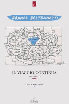 Ascotcamogli.it Il viaggio continua. Opere scelte 1971-1995. Con DVD video Image