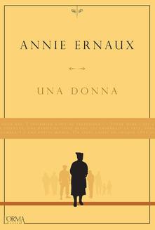 Una donna - Annie Ernaux,Lorenzo Flabbi - ebook