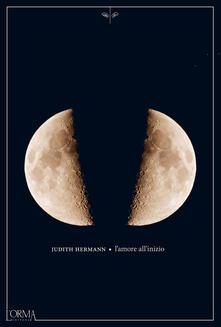 L' amore all'inizio - Judith Hermann,Teresa Ciuffoletti - ebook