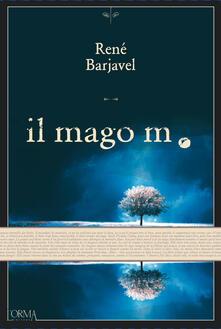 Il mago M. - René Barjavel,Anna Scalpelli - ebook