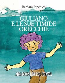 Listadelpopolo.it Giuliano e le sue timide orecchie. Ediz. a spirale Image