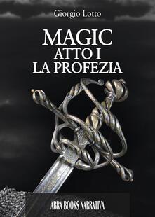 Antondemarirreguera.es Atto I. La profezia. Magic. Vol. 1 Image