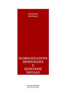 Globalizzazione democrazia e questione sociale