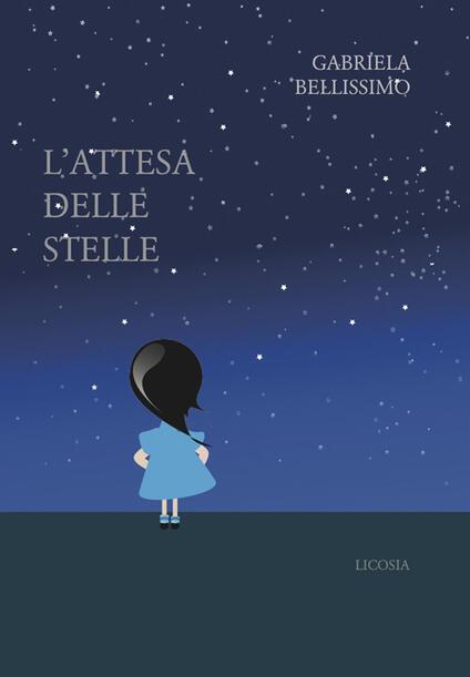 L' attesa delle stelle - Gabriela Bellissimo - copertina