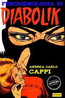 Fenomenologia di Diabolik - Andrea Carlo Cappi - ebook