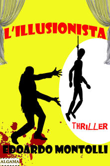 L' illusionista - Edoardo Montolli - ebook