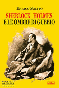 Sherlock Holmes e le ombre di Gubbio - Enrico Solito - ebook