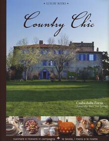 Country chic. Cucinare e ricevere in campagna. La tavola, i menù e le ricette.pdf