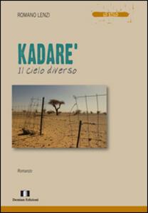 Kadarè. Il cielo diverso