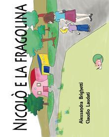 Grandtoureventi.it Nicolò e la fragolina. Ediz. illustrata Image