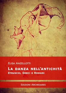 La danza nell'antichità. Etruschi, greci e romani