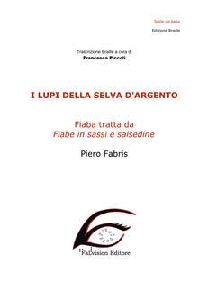 I lupi della selva dargento. Ediz. in braille.pdf