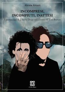 Incompresi, incompiuti, inattesi, i personaggi di Johnny Depp nel cinema di Tim Burton