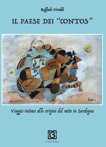 Il paese dei «contos». Viaggio intimo alle origini del mito in Sardegna