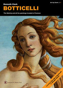 Libro Botticelli. The «Nativity» and all his paintings located in Florence Kenneth Clark