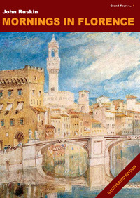 Mornings in Florence. Ediz. illustrata - Ruskin John - wuz.it