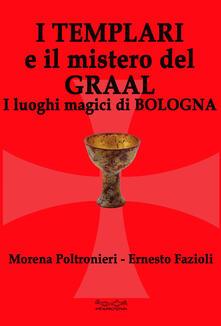 Ipabsantonioabatetrino.it I templari e il mistero del Graal. I luoghi magici di Bologna Image