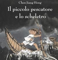 Il Il piccolo pescatore e lo scheletro - Chen Jiang Hong - wuz.it