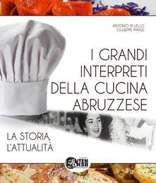 I grandi interpreti della cucina abruzzese. La storia, l'attualità