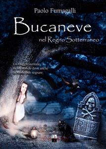 Bucaneve nel regno sotterraneo - Paolo Fumagalli - copertina