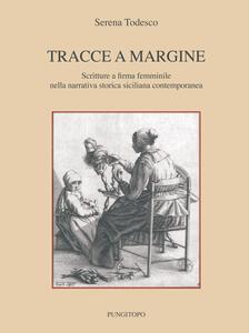 Tracce a margine. Scritture a firma femminile nella narrativa storica siciliana contemporanea