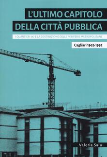 Vitalitart.it L' ultimo capitolo della città pubblica. I quartieri 167 e la costruzione delle periferie metropolitane. Cagliari 1962-1992 Image