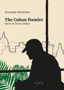 The cuban Hamlet. Storia di Tomas Milian. Con DVD video