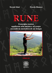 Milanospringparade.it Rune. Vol. 3: energia runica applicata alla mente e al corpo secondo la metodica di un tempo, L'. Image