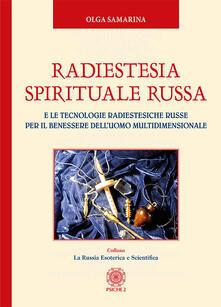 Ilmeglio-delweb.it Radiestesia spirituale Russa. E le tecnologie radiestesiche russe per il benessere dell'uomo multidimensionale Image