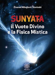 Sunyata. Il vuoto divino e la fisica mistica