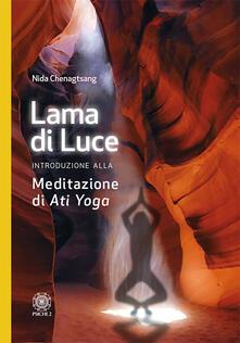 Lama di luce. Introduzione alla meditazione di «Ati yoga».pdf