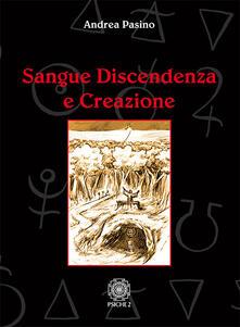 Sangue discendenza e creazione. Dai serventi aerei degli spiriti e delle forze magiche.pdf