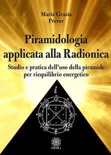 Camfeed.it Piramidologia applicata alla radionica. Studio e pratica dell'uso della piramide per riequilibrio energetico Image