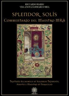 Camfeed.it Splendor solis. Commentario del maestro MRA. Trattato alchemico di Solomon Trismosin, adepto e maestro di Paracelso Image