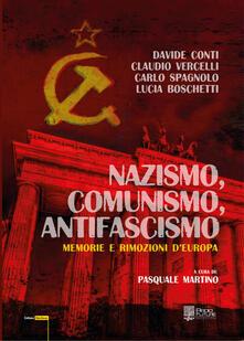 Nazismo, comunismo, antifascismo. Storie diverse - Davide Conti,Carlo Spagnolo,Claudio Vercelli - copertina