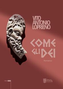 Come gli dei - Vito Antonio Loprieno - copertina
