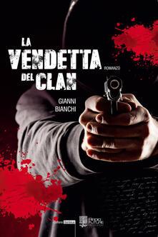 La vendetta del clan - Gianni Bianchi - copertina