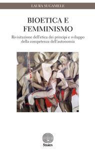 Bioetica e femminismo. Rivisitazione dell'etica dei principi e sviluppo della competenza dell'autonomia