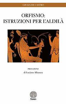 Orfismo: istruzioni per l'aldilà - Giulia De Castro - copertina
