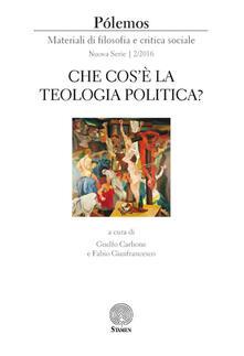 Pólemos. Materiali di filosofia e critica sociale. Nuova serie (2016). Vol. 2: Che cos'è la teologia politica?. - copertina