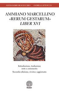 Ammiano Marcellino «Rerum gestarum» Liber XVI. Introduzione, traduzione, note e commento