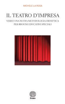 Il teatro d'impresa. Verso una nuova metodologia didattica per bisogni educativi speciali