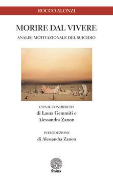 Morire dal vivere. Analisi motivazionale del suicidio - Rocco Alonzi - copertina