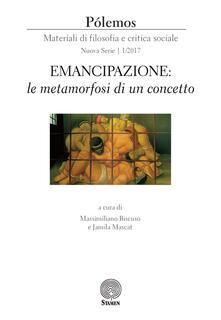 Pólemos. Materiali di filosofia e critica sociale. Nuova serie (2017). Vol. 1: Emancipazione: le metamorfosi di un concetto. - copertina