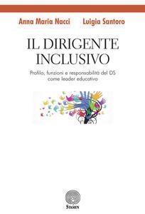 Il dirigente inclusivo. Profilo, funzioni e responsabilità del DS come leader educativo