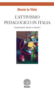 L' attivismo pedagogico in Italia. Lineamenti storici e teorici