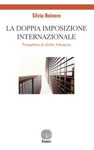 La doppia imposizione internazionale. Prospettive di diritto tributario