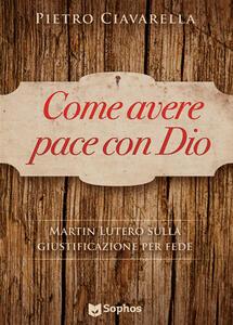Come avere pace con Dio. Martin Lutero sulla giustificazione per fede